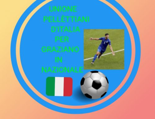 GRAZIANO E L'UNIONE DEI PELLÈTTIANI D'ITALIA PER GRAZIANO IN NAZIONALE