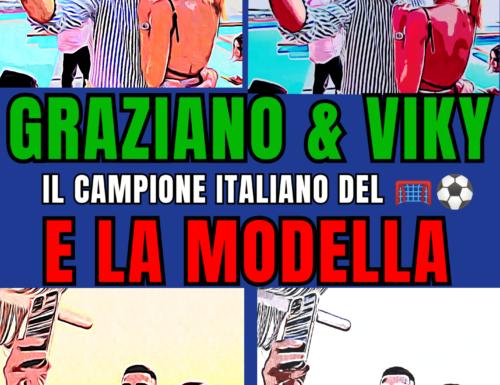 GRAZIANO & VIKY IL CAMPIONE ITALIANO DEL 🥅⚽ E LA MODELLA